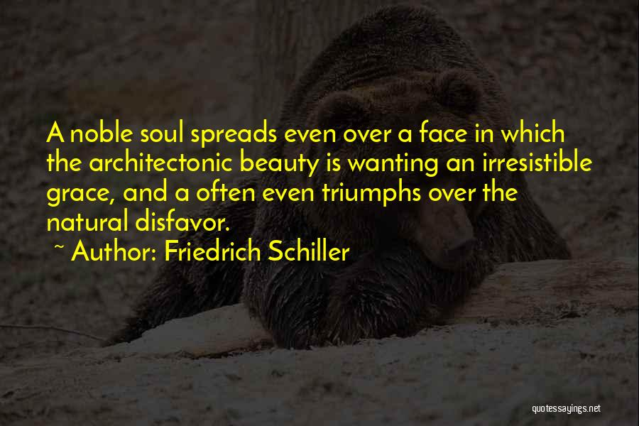 Irresistible Grace Quotes By Friedrich Schiller