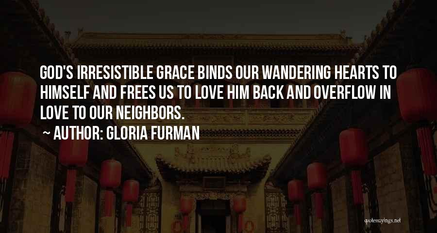 Irresistible Grace Quotes By Gloria Furman