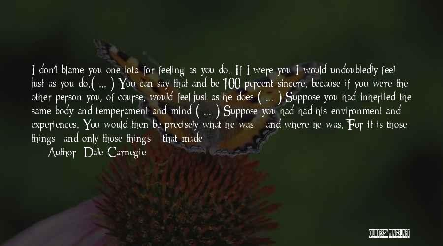 Irritated Person Quotes By Dale Carnegie