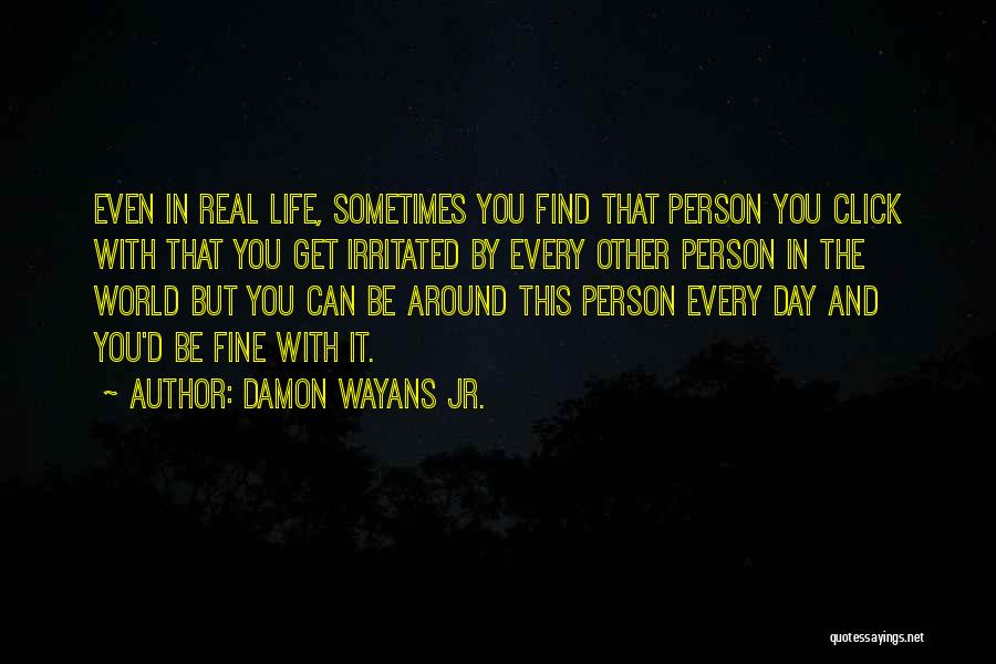 Irritated Person Quotes By Damon Wayans Jr.