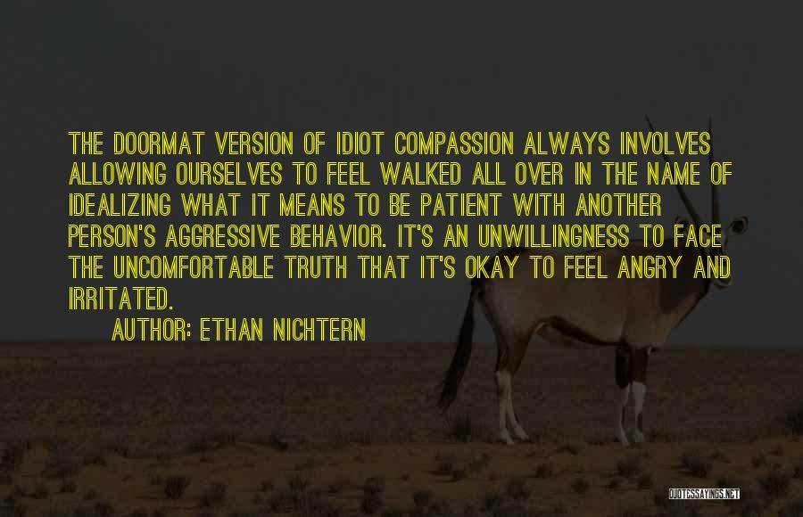Irritated Person Quotes By Ethan Nichtern