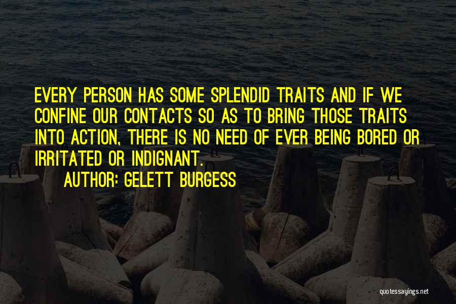 Irritated Person Quotes By Gelett Burgess