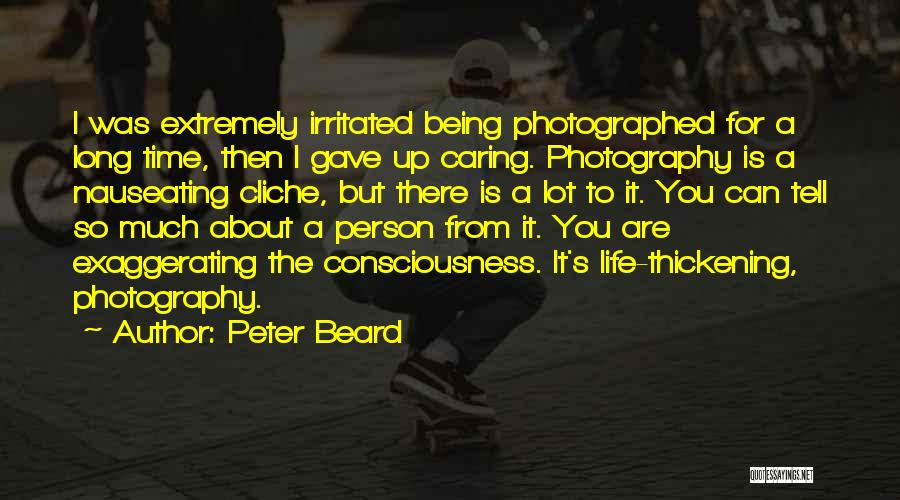 Irritated Person Quotes By Peter Beard