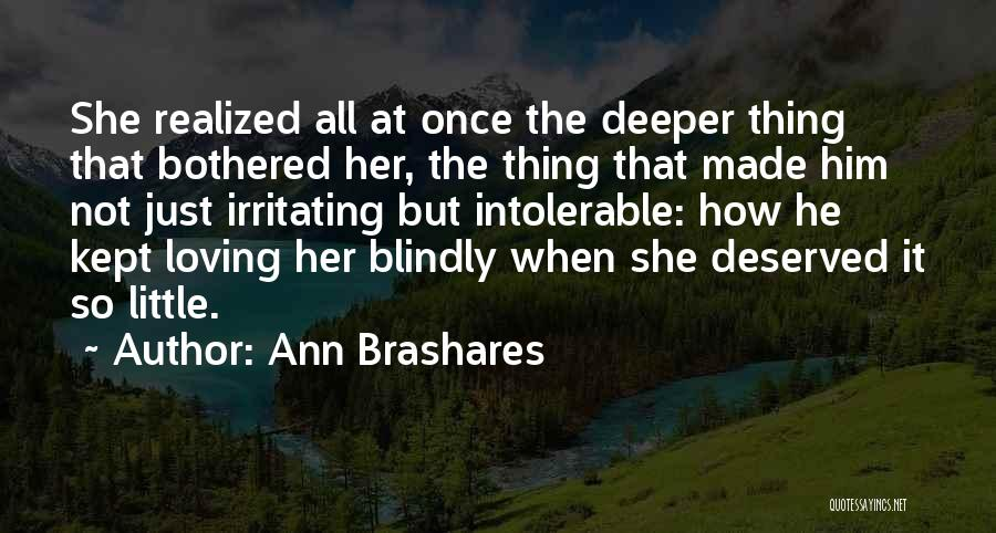Irritating Others Quotes By Ann Brashares