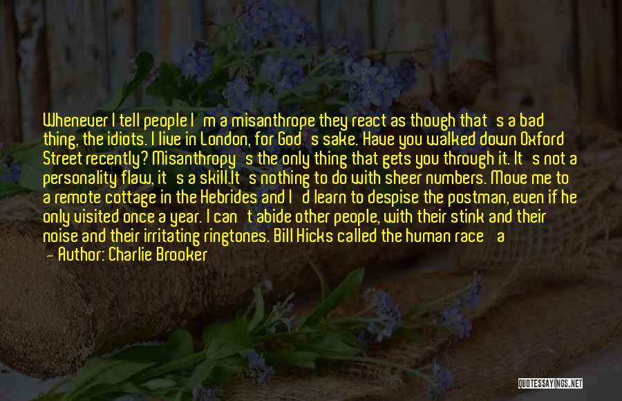 Irritating Others Quotes By Charlie Brooker