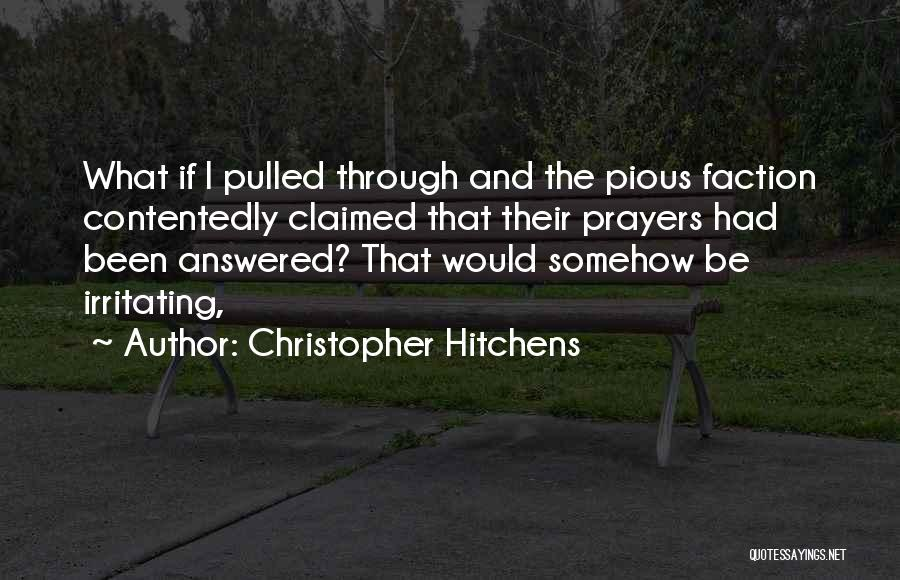 Irritating Others Quotes By Christopher Hitchens