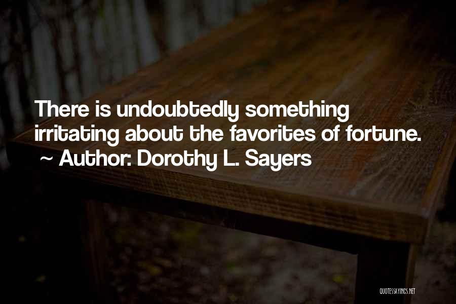 Irritating Others Quotes By Dorothy L. Sayers