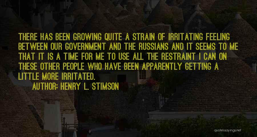 Irritating Others Quotes By Henry L. Stimson