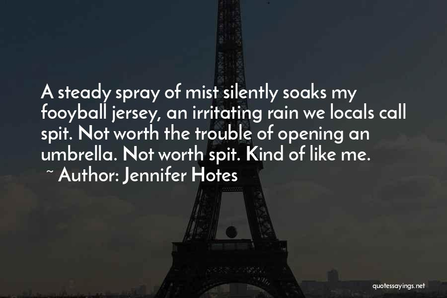 Irritating Others Quotes By Jennifer Hotes