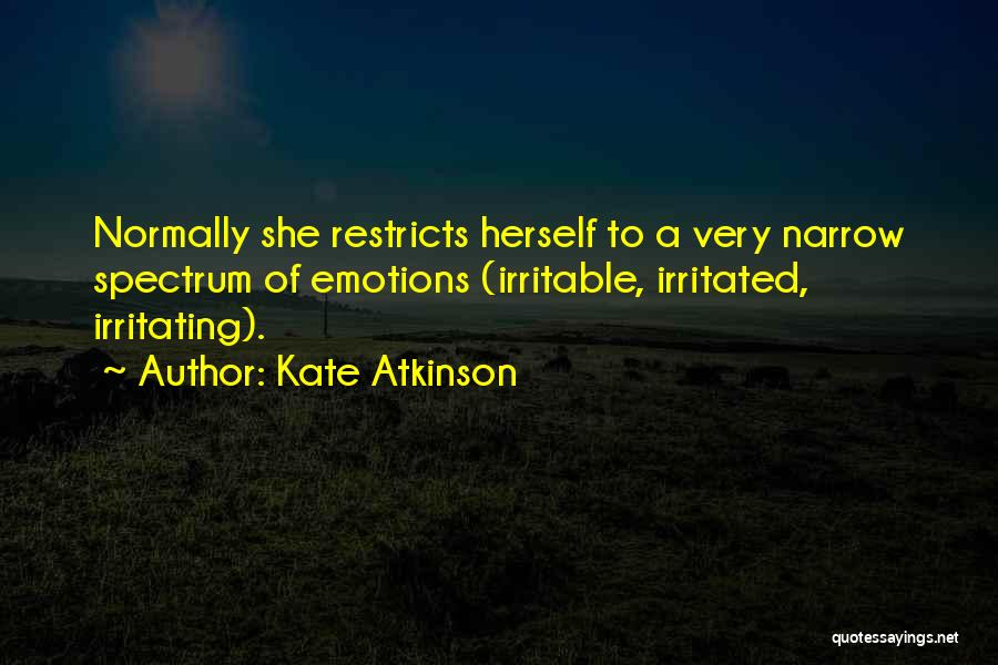 Irritating Others Quotes By Kate Atkinson