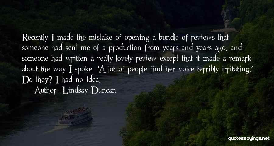 Irritating Others Quotes By Lindsay Duncan