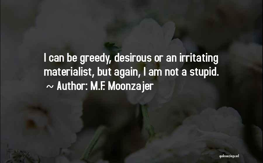 Irritating Others Quotes By M.F. Moonzajer