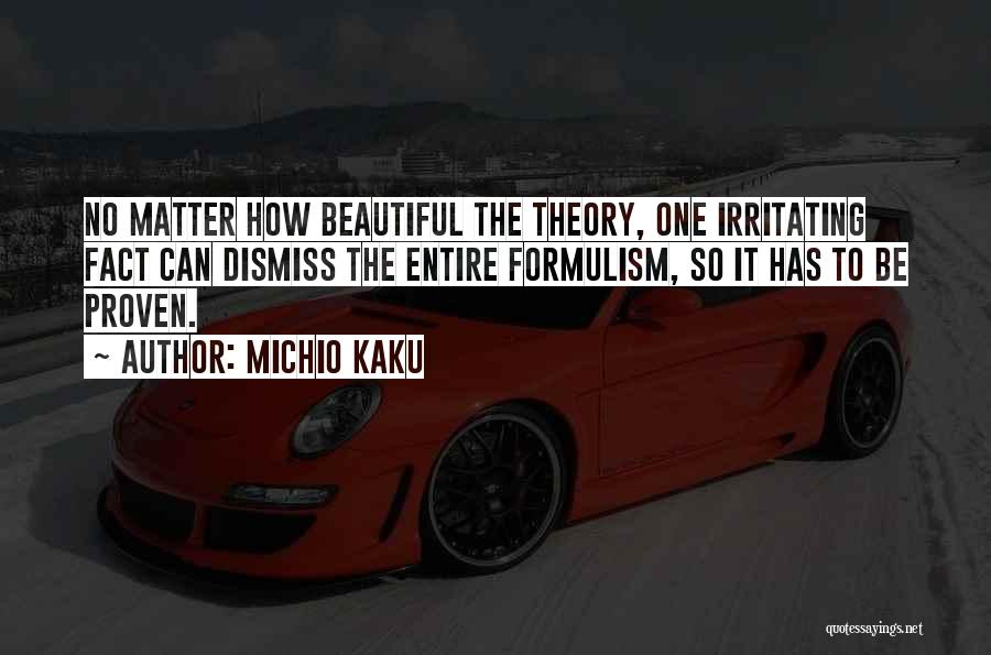 Irritating Others Quotes By Michio Kaku