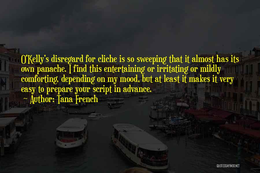 Irritating Others Quotes By Tana French