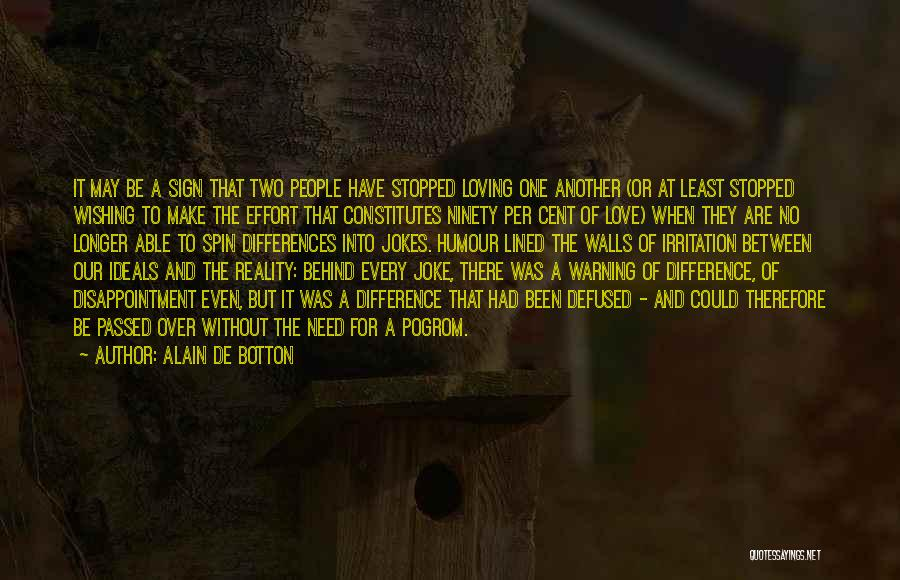 Irritation To Love Quotes By Alain De Botton
