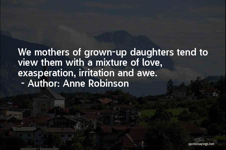 Irritation To Love Quotes By Anne Robinson