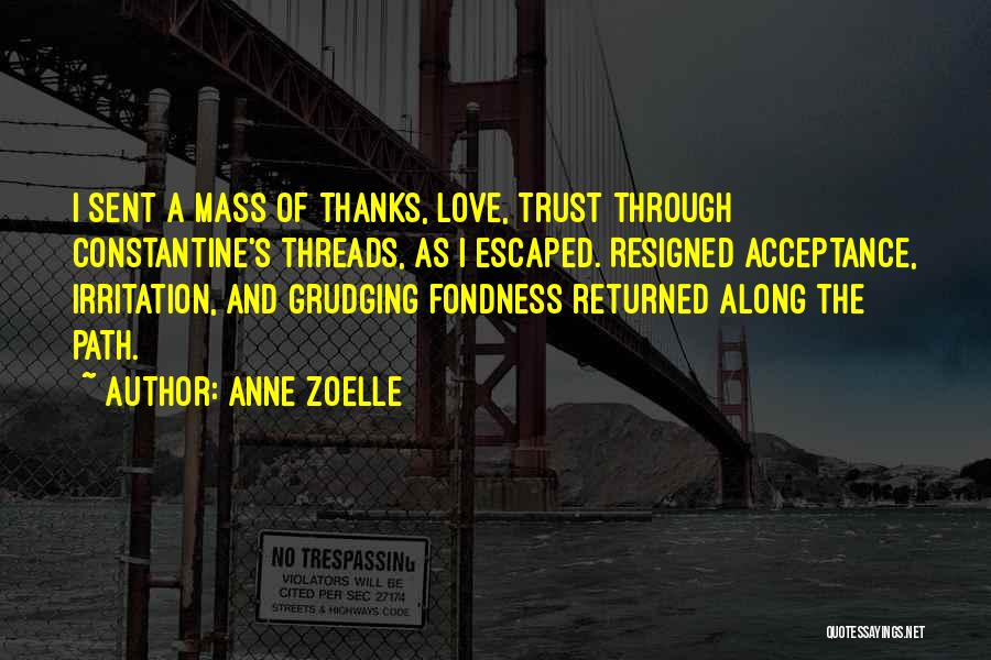 Irritation To Love Quotes By Anne Zoelle