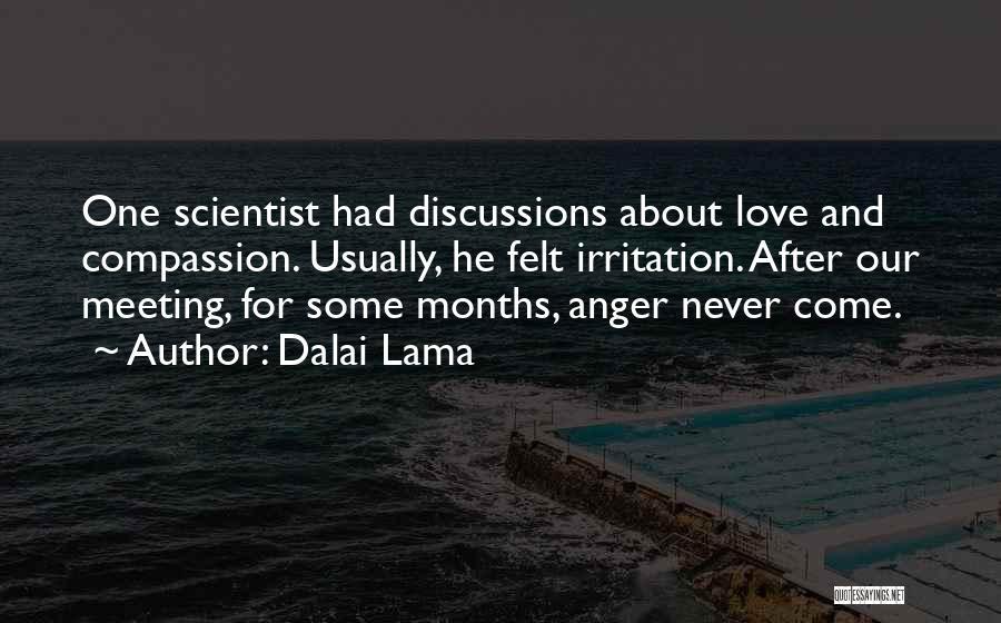 Irritation To Love Quotes By Dalai Lama