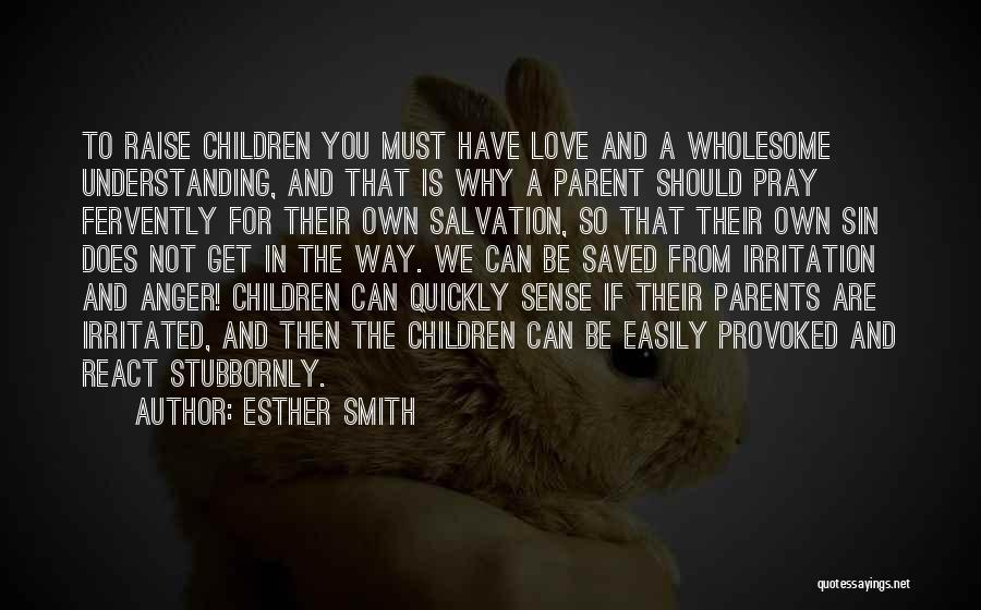Irritation To Love Quotes By Esther Smith
