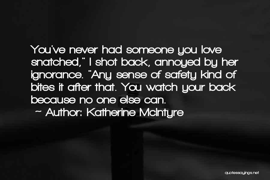 Irritation To Love Quotes By Katherine McIntyre