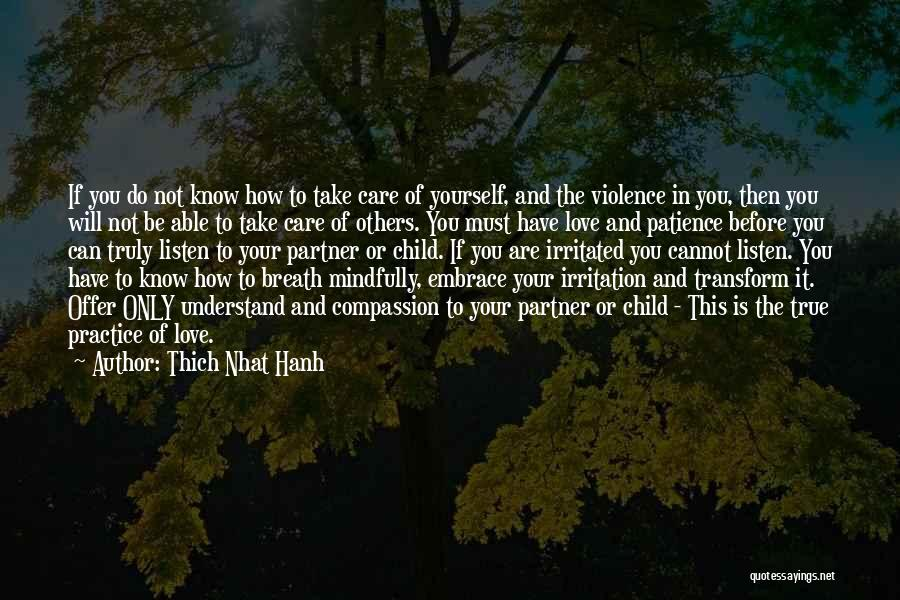 Irritation To Love Quotes By Thich Nhat Hanh