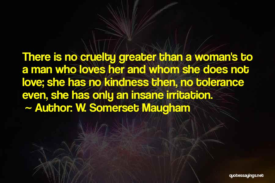 Irritation To Love Quotes By W. Somerset Maugham