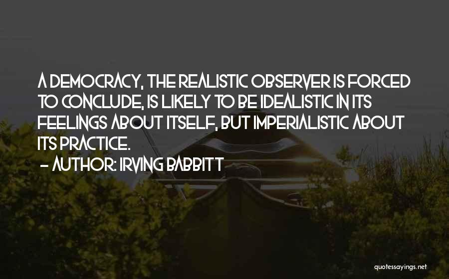 Irving Babbitt Quotes 1710948