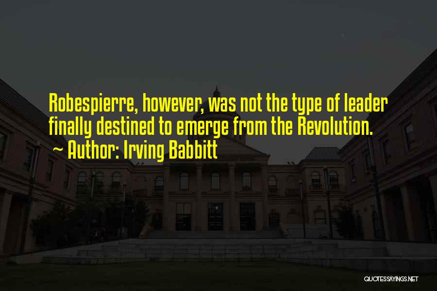 Irving Babbitt Quotes 1912367