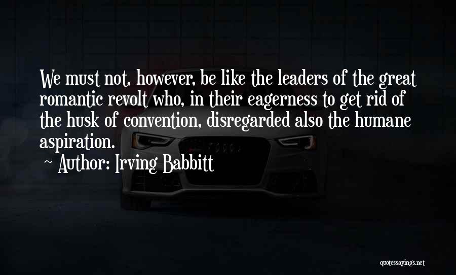 Irving Babbitt Quotes 208626
