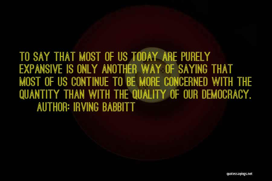 Irving Babbitt Quotes 247079
