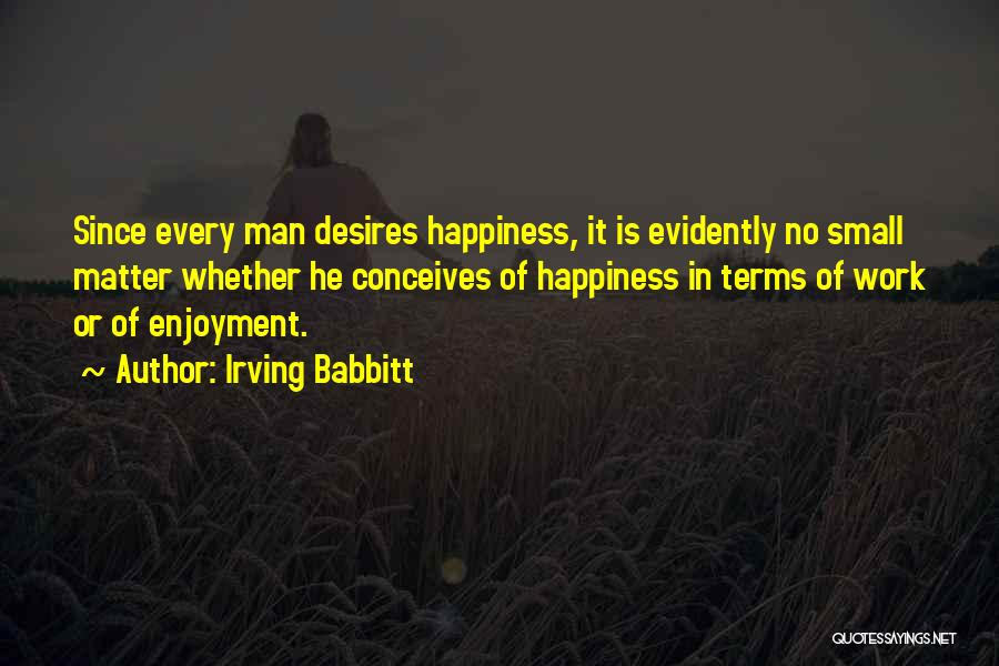 Irving Babbitt Quotes 739485