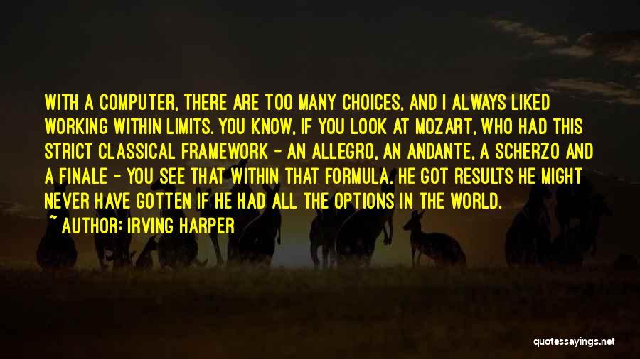 Irving Harper Quotes 1096869