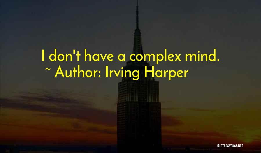 Irving Harper Quotes 2081351