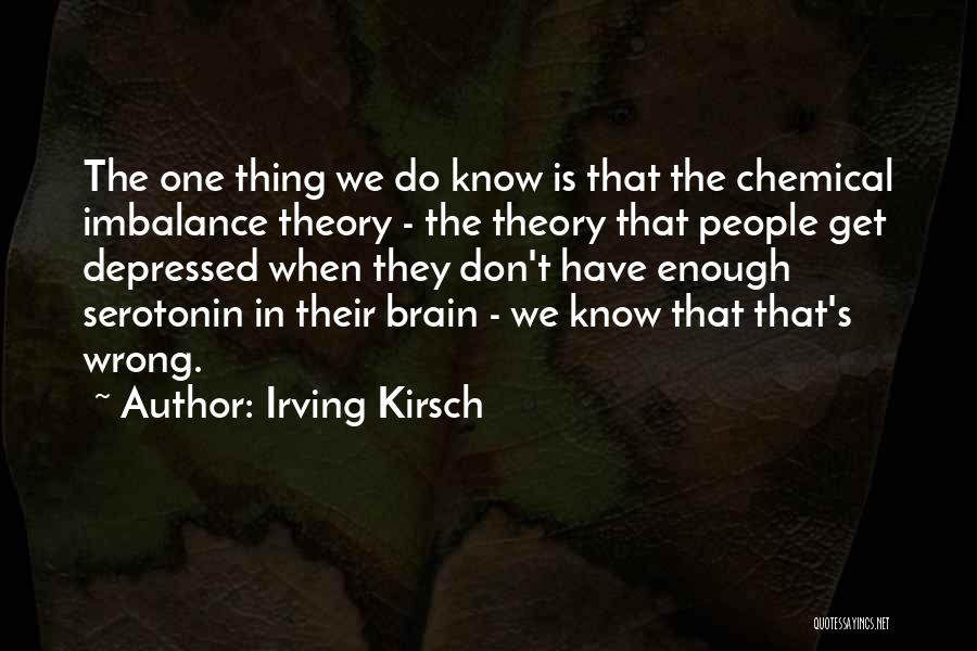 Irving Kirsch Quotes 1289419