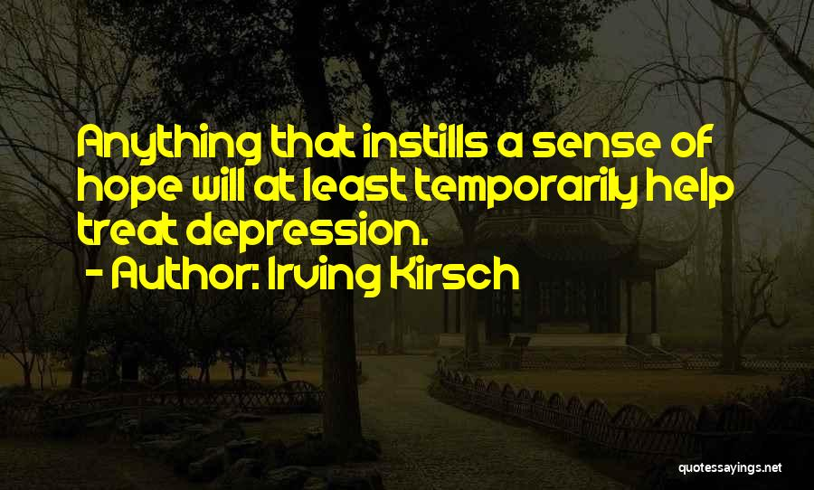Irving Kirsch Quotes 364216