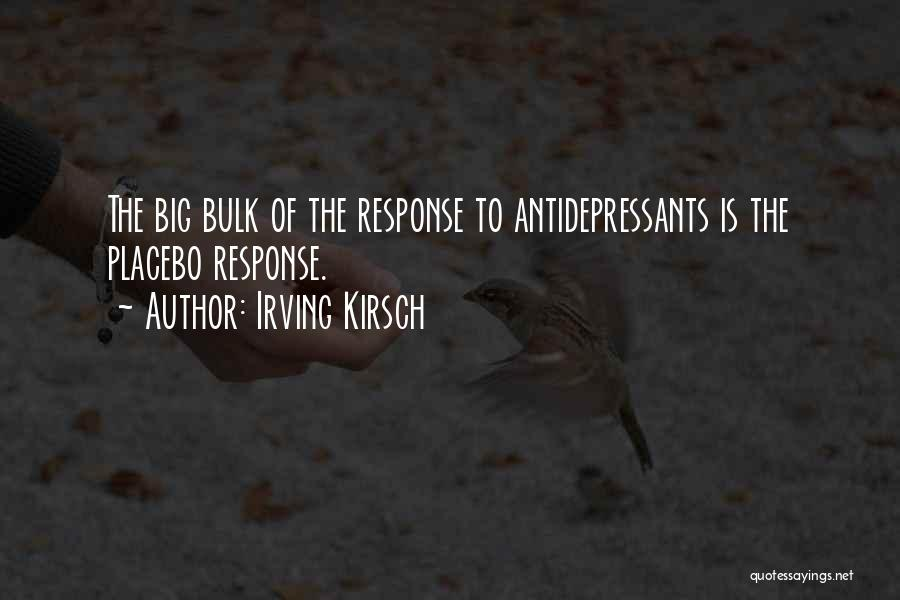 Irving Kirsch Quotes 733621