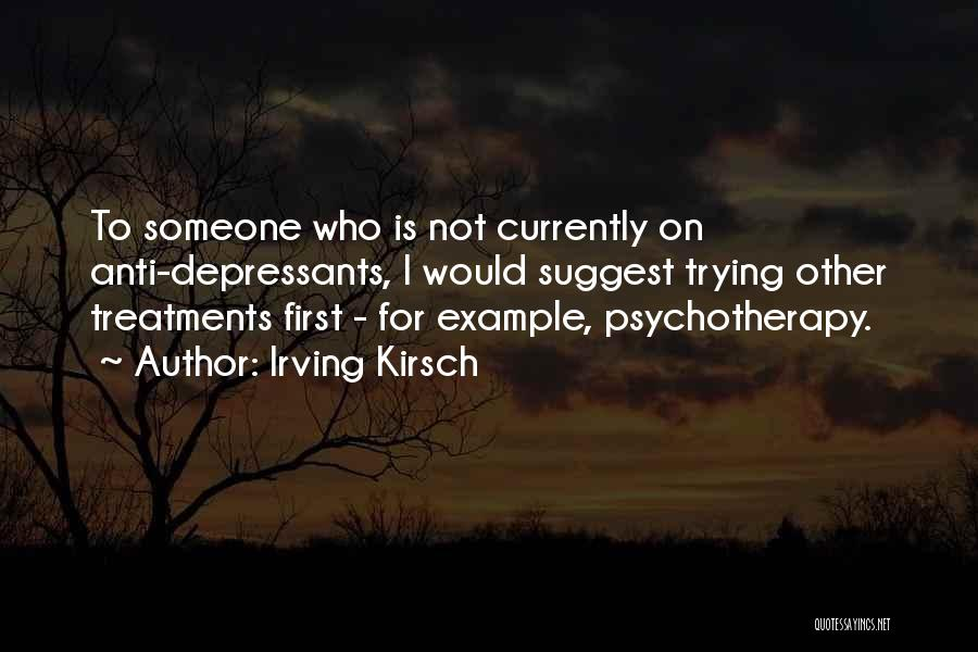 Irving Kirsch Quotes 808979