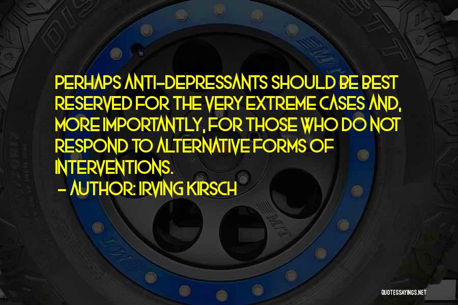 Irving Kirsch Quotes 899322