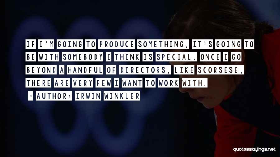 Irwin Winkler Quotes 107752