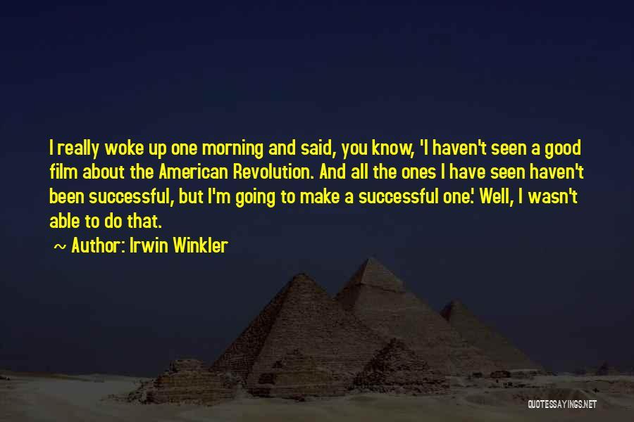 Irwin Winkler Quotes 1965961