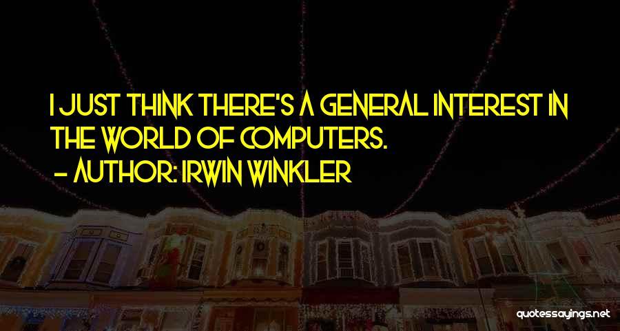 Irwin Winkler Quotes 1991623