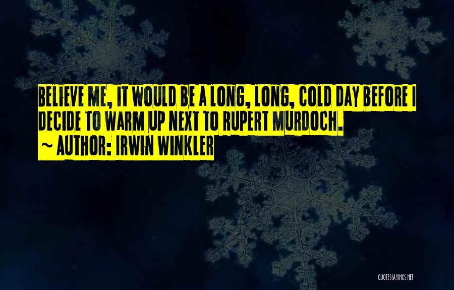 Irwin Winkler Quotes 211903