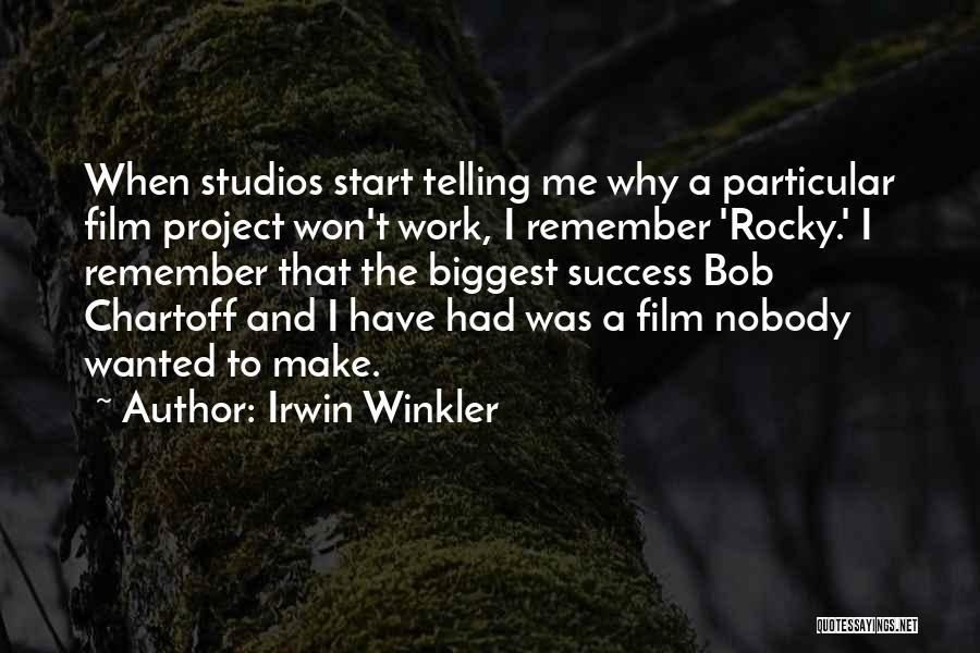 Irwin Winkler Quotes 2191626