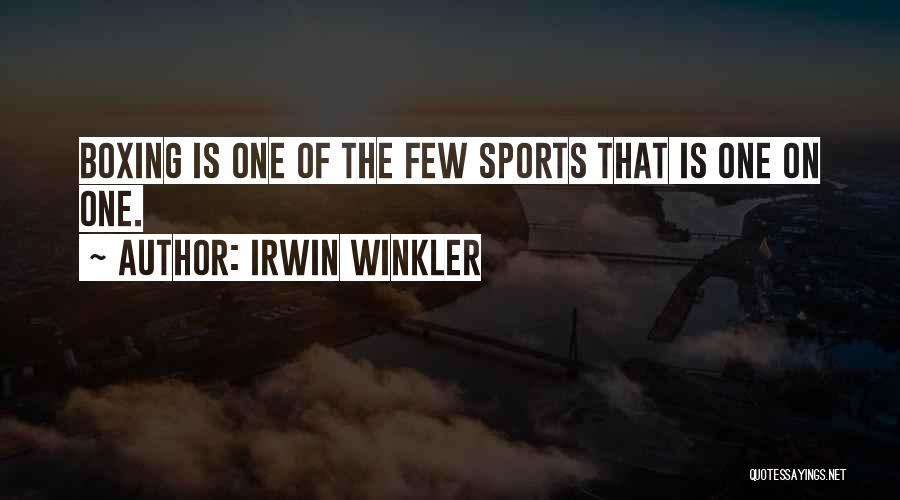 Irwin Winkler Quotes 363784