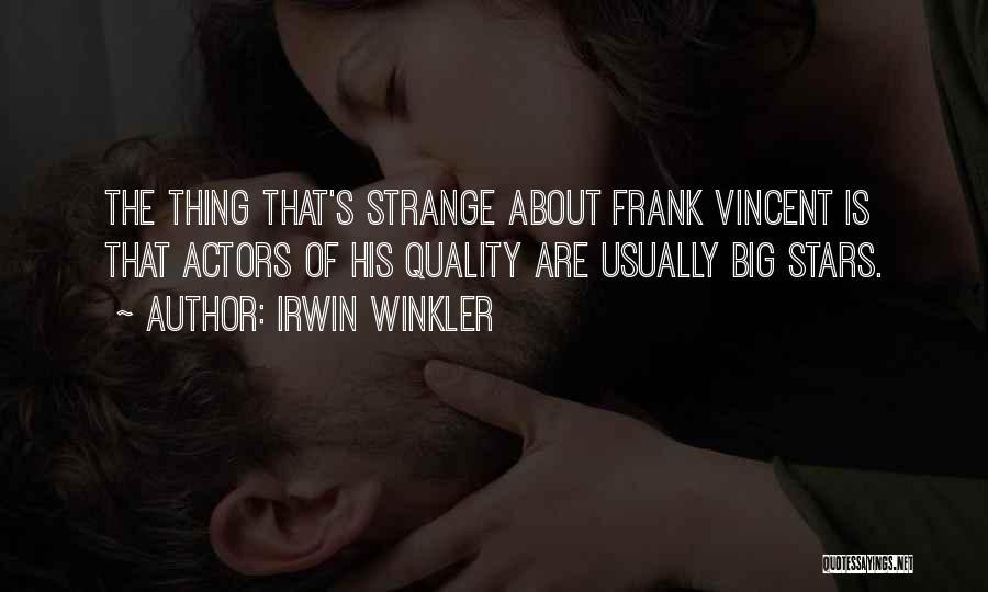 Irwin Winkler Quotes 411422