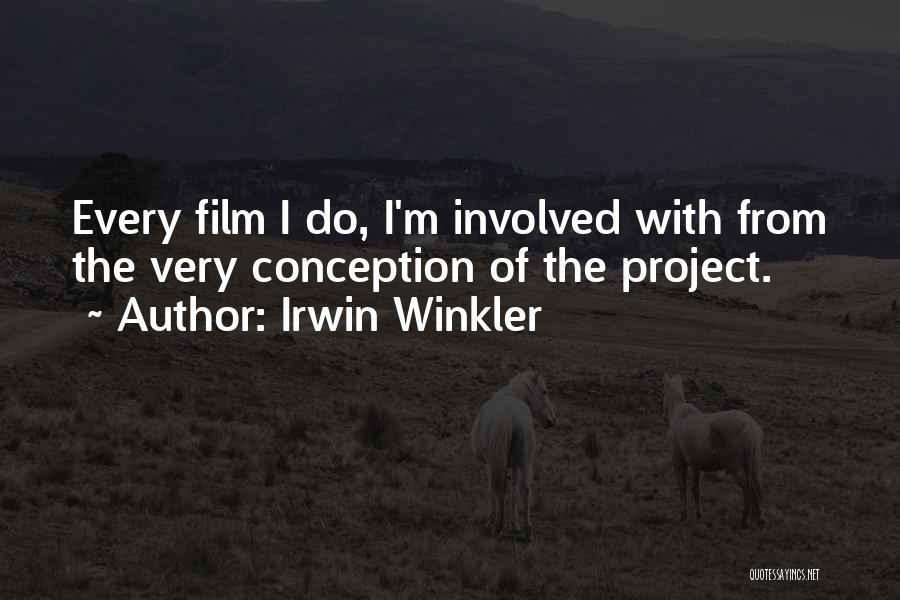 Irwin Winkler Quotes 514318