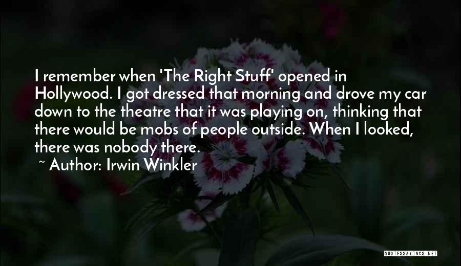 Irwin Winkler Quotes 989176