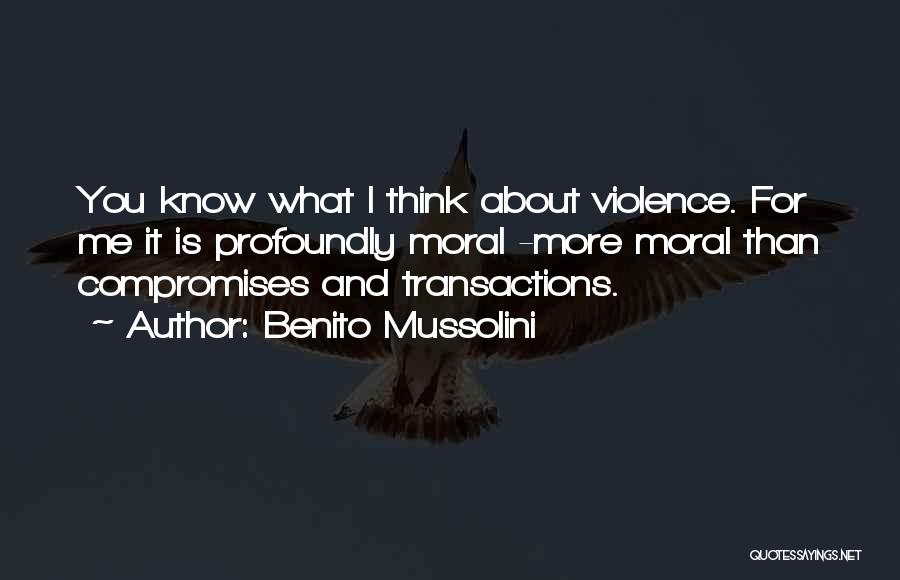 Is About Me Quotes By Benito Mussolini