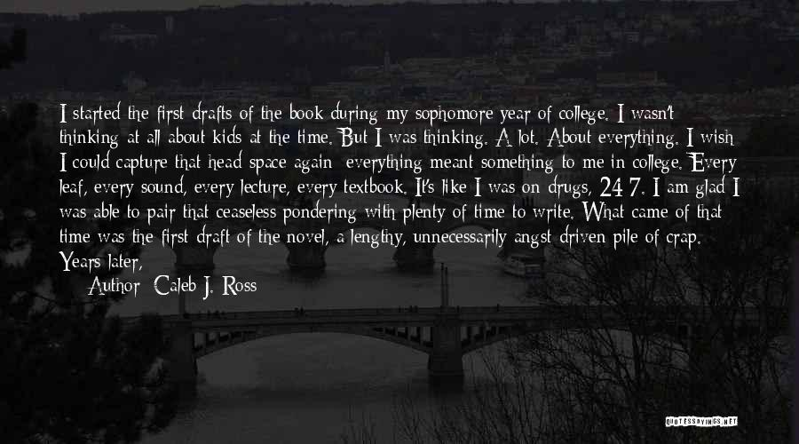 Is About Me Quotes By Caleb J. Ross