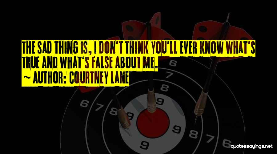 Is About Me Quotes By Courtney Lane